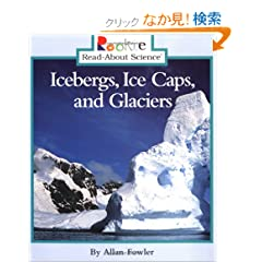 Icebergs, Ice Caps, and Glaciers (Rookie Read-About Science)