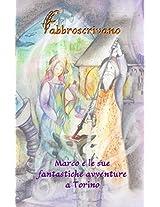 Marco e le sue fantastiche avventure a Torino (Italian Edition)
