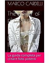 The power of photography: Impara il linguaggio delle immagini (Italian Edition)