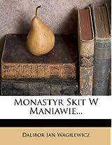 Monastyr Skit W Maniawie...