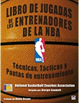 Libro de jugadas de los entrenadores de la NBA / NBA Coaches Playbook: Tecnicas, tacticas y pautas de entrenamiento / Techniques, Tactics and Training Guidelines