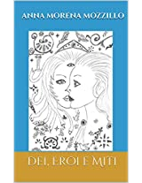 DEI, EROI E MITI: Le più belle storie della mitologia greca (Italian Edition)