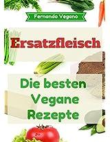 Fleischersatz: Vegane Rezepte:Schnell und einfach (German Edition)