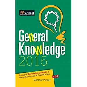 General Knowledge 2015 Essential 'Knowledge Capsule' in General Awareness & Current Affairs (Old Edition)