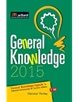 General Knowledge 2015 Essential 'Knowledge Capsule' in General Awareness & Current Affairs