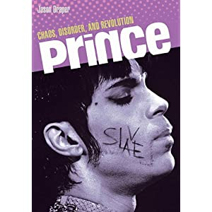 Prince: Chaos, Disorder, and Revolution [ペーパーバック]