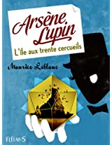 Arsène Lupin - L'île aux trente cercueils (Fleurus Classiques)