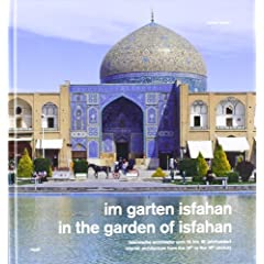 In the Gardens of Isfahan: Islamic Architecture from 16th to 18th Century