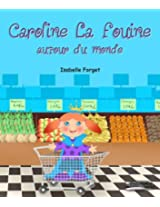 Caroline La Fouine Autour du monde (French Edition)