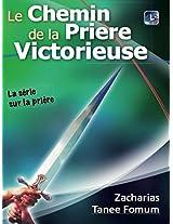 Le Chemin De La Prière Victorieuse (French Edition)