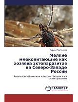 Melkie mlekopitayushchie kak khozyaeva ektoparazitov na Severo-Zapade Rossii: Analizsvyazey melkikh mlekopitayushchikh i ikh ektoparazitov