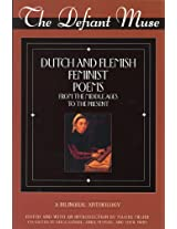 The Defiant Muse: Dutch and Flemish Feminist Poems from the Middle Ages to the Present (Defiant Muse Series)