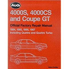 【クリックで詳細表示】Audi 4000S, 4000Cs and Coupe Gt: Official Factory Repair Manual 1984, 1985, 1986, 1987 : Including Quattro and Quattro Turbo: Audi of America: 洋書