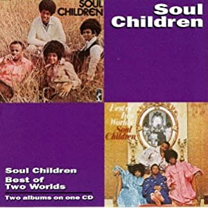 Soul Children - Best Of Two Worlds