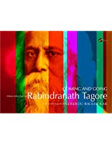 Coming and Going - Poems and Songs of Rabindranath Tagore