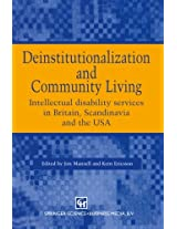 Deinstitutionalization and Community Living: Intellectual disability services in Britain, Scandinavia and the USA
