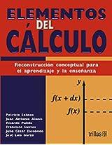 Elementos del calculo / Elements of Calculus: Reconstruccion conceptual para el aprendizaje y la ensenanza / Reconstructive Concepts for Learning and Teaching
