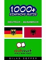1000+ Einfache Sätze Deutsch - Albanisch (Geplauder Weltweit) (German Edition)