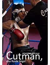 Cutman, Eine Runde L Nger!