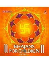 Bhajans For Children - Vol 1