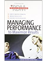 Managing Performance to Maximize Results: The Results-Driven Manager Series (Paperback) (Harvard Results Driven Manager)