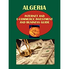 Algeria Internet and E-Commerce Investment and Business Guide: Regulations and Opportunities