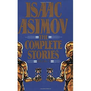 Isaac Asimov: The Complete Story VI: 1