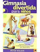 Gimnasia divertida para ninos / Hop, Skip and Jump: Estimula a tu hijo mediante ejercicios y juegos con movimientos / Exercises, Activities and Games ... your Child's Movement, Posture and Balanc