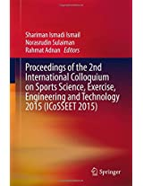 Proceedings of the 2nd International Colloquium on Sports Science, Exercise, Engineering and Technology 2015 (ICoSSEET 2015) (Wireless Networks)