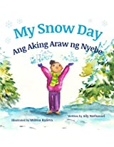 My Snow Day: Ang Aking Snow Day : Babl Children's Books in Tagalog and English