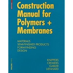 【クリックでお店のこの商品のページへ】Construction Manual for Polymers + Membranes: Materials Semi-Finished Products Form-Finding Design [ハードカバー]