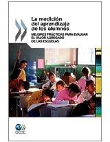La Medici N del Aprendizaje de Los Alumnos: Mejores PR Cticas Para Evaluar El Valor Agregado de Las Escuelas
