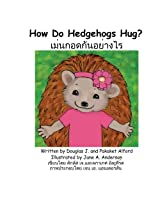 How Do Hedgehogs Hug? English - Thai: - Many Ways to Show Love