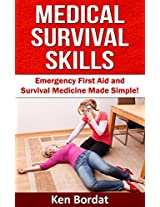 Medical Survival Skills - Emergency First Aid and Survival Medicine Explained