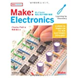 Make: Electronics �\����Ă킩��d�C�Ɠd�q��H�̊�b ((Make:PROJECTS))Charles Platt�ɂ��