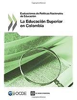 Revision de Politicas Nacionales de Educacion - Evaluaciones de Politicas Nacionales de Educacion: La Educacion Superior En Colombia