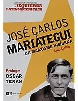 Jose Carlos Mariategui: Un marxismo indigena / An Indigenous Marxism: 0 (Fundadores De La Izquierda Latinoamericana / Founders of the Latin American Left)