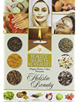 Beauty Secrets Revealed: Holistic Beauty