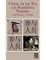 China, de los Xia a la República Popular (2070 a.C.-1949) (Spanish Edition)