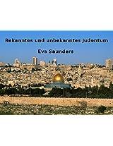Bekanntes und unbekanntes Judentum: Erster Teil: Einführung ins Judentum (German Edition)