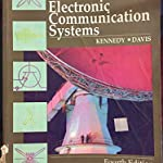 Electronic Communication Systems by George Kennedy(Author), Bernard Davis(Author)