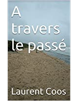 A travers le passé (French Edition)