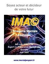 Soyez acteur et décideur de votre futur avec l'Imagerie Mentale Associée des sportifs