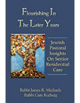 Flourishing in the Later Years: Jewish Pastoral Insights on Senior Residential Care