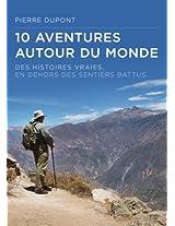 10 aventures autour du monde (French Edition)