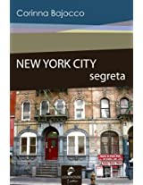 New York City Segreta (Cities of the World) (Italian Edition)