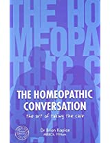 The Homeopathic Conversation: 1