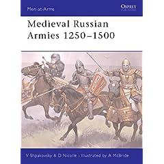 【クリックで詳細表示】Medieval Russian Armies 1250 - 1500 (Men-at-Arms): David Nicolle, Angus McBride: 洋書