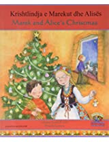 Marek and Alice's Christmas in Albanian and English: 1 (Celebrating Festivals)