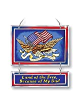 Amia Land of the Free Because of My Dad Patriotic Suncatcher, Hand-Painted on Glass